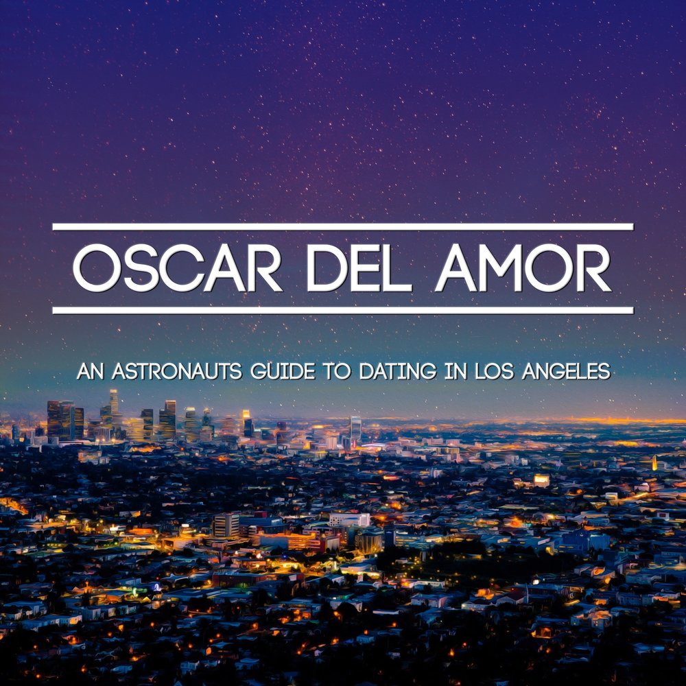 oscardelamor_astronautsguide_dating_in_losangeles_edm