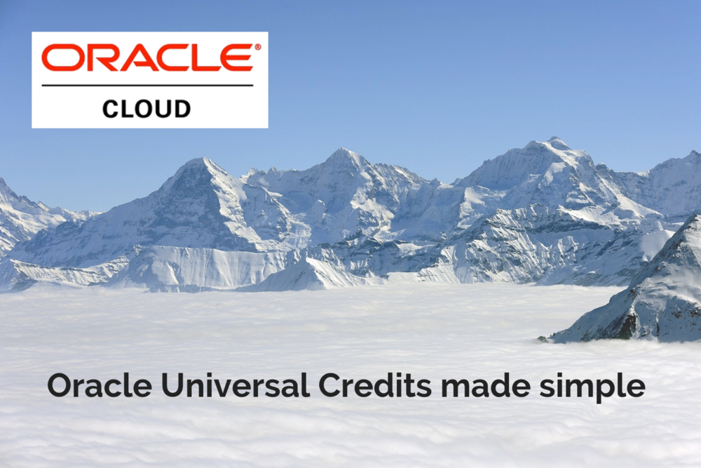 Oracle Universal Credits made simple