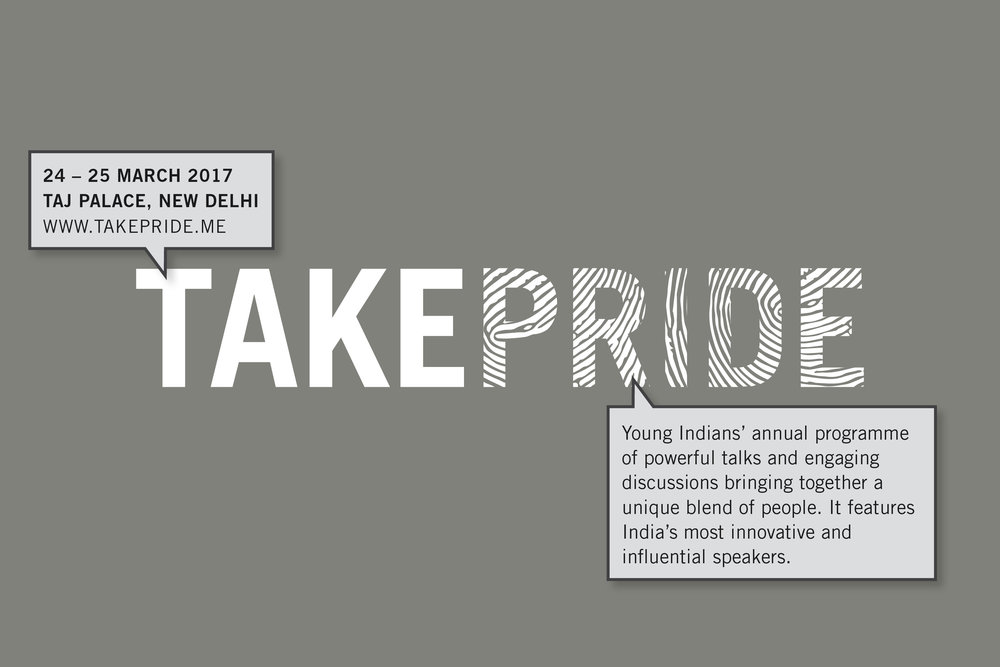 Take Pride 2017  Young Indians' annual leadership summit featuring India's most influential speakers.
