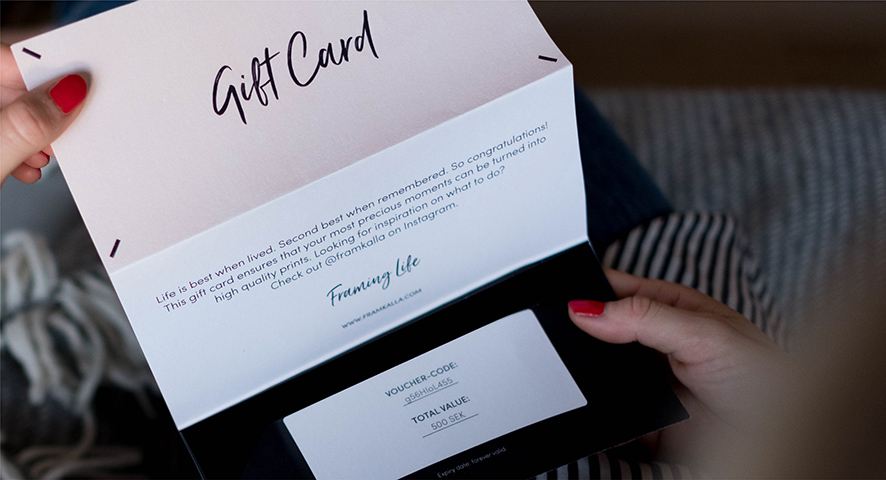 Gift Card - Treat your loved ones with a Gift Card and let them turn their favourite memories into whatever they feel like.