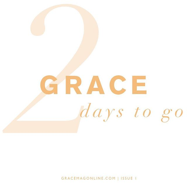 2 days to go... #GraceMagazine #Issue1