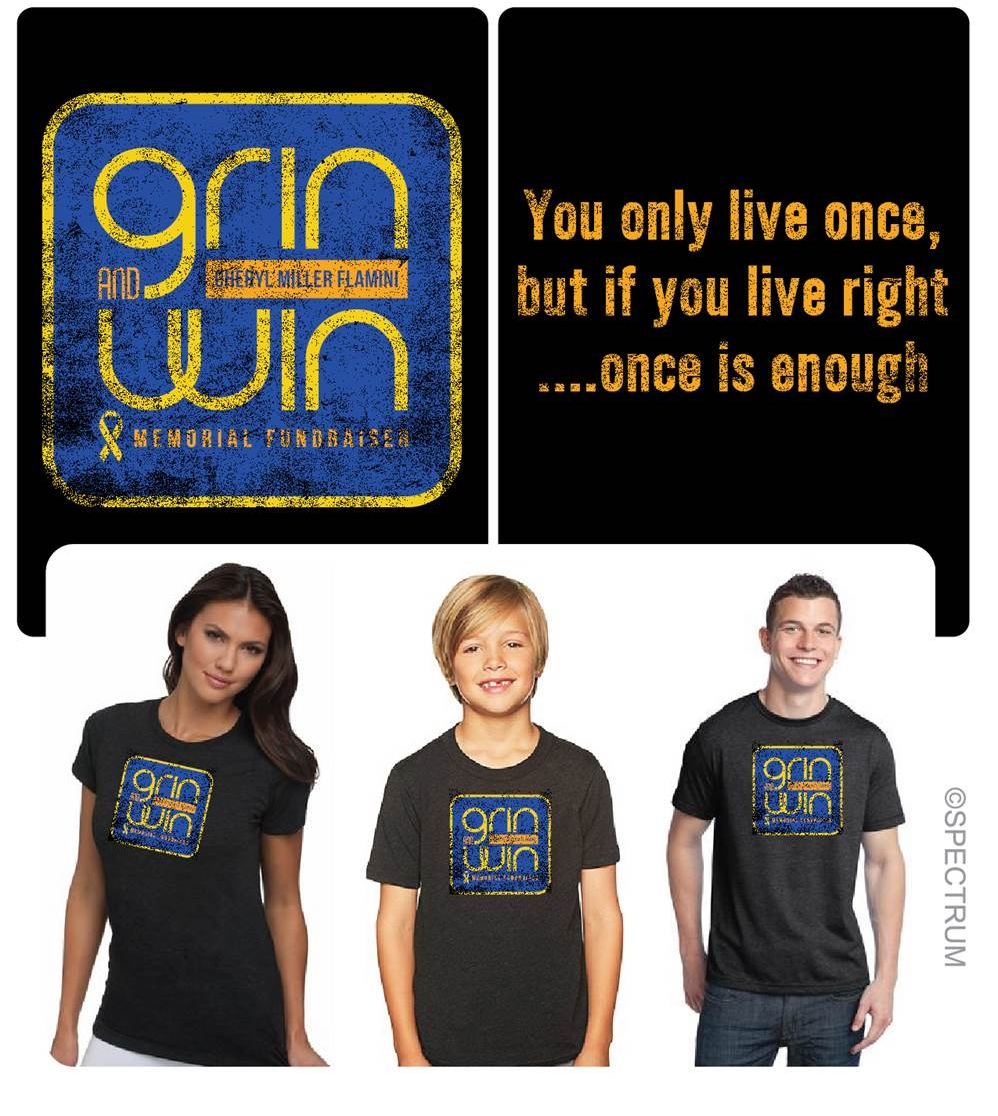 *We will be selling t-shirts and hats - if you would like to purchase - please send us an email!  GrinandWIn@cox.net