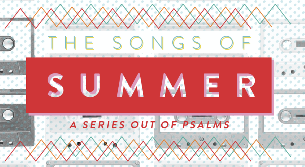 A series on psalms | summer 2018