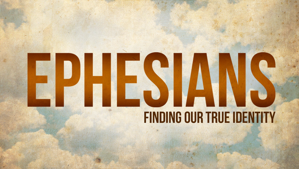 Ephesians: Finding our true identity | August 2018