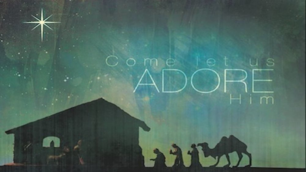 O Come Let Us Adore Him | Advent 2018