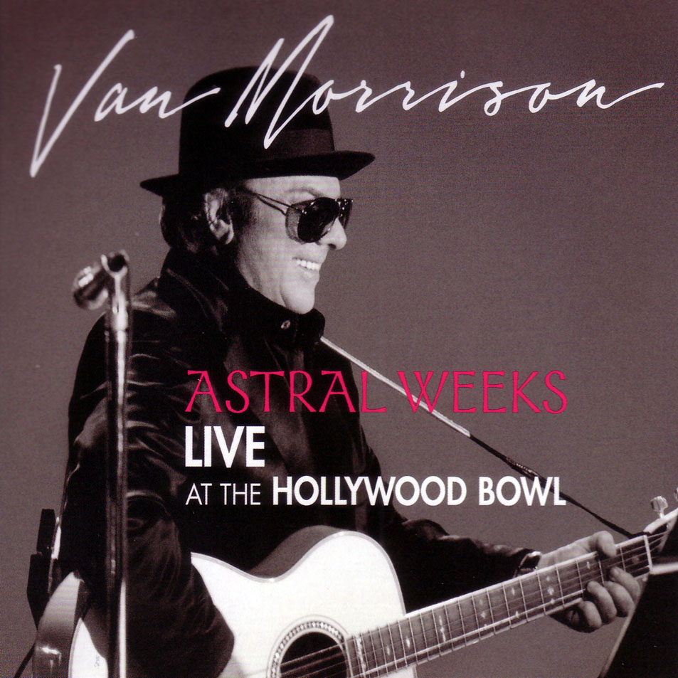 04. Van_Morrison-Astral_Weeks_Live_At_The_Hollywood_Bowl-Frontal.jpg