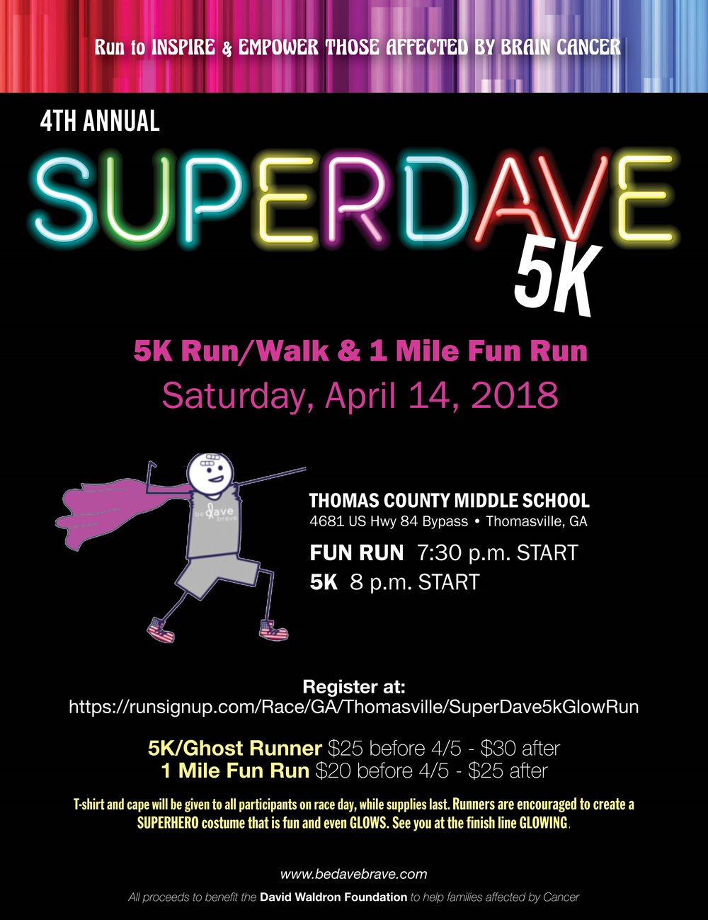 Join us for the 4th Annual Super Dave 5K! - Register here:https://runsignup.com/Race/GA/Thomasville/SuperDave5kGlowRun