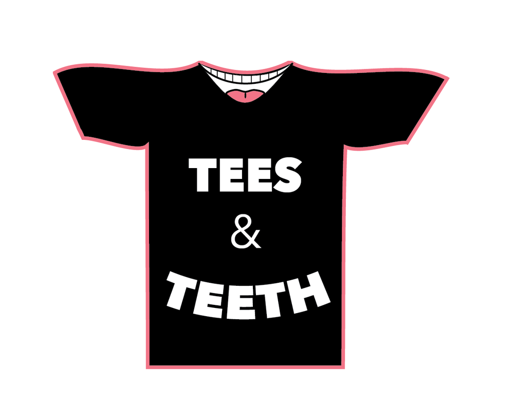 Tees & Teeth