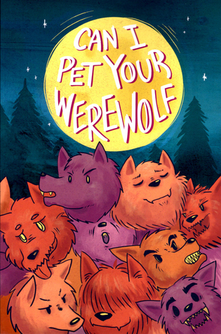 Can I Pet Your Werewolf - Anthology co-edited by Kel McDonald and Molly Muldoon
