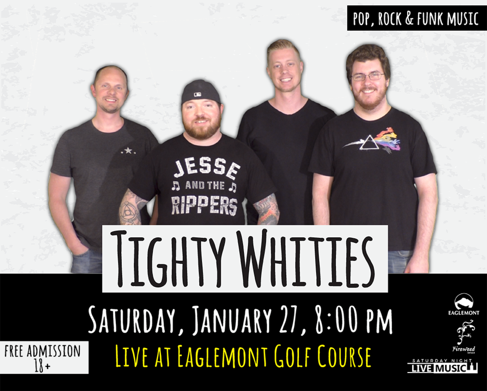 Tighty Whities Live at Fireweed Terrace! If you like to dance, sing along, and rock out to great rock, pop, funk....and maybe even some rap tunes, you won't want to miss this one!  Doors open at 7:30 Ages 18+