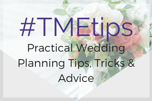 TMETips- practical wedding planning tips tricks and advice