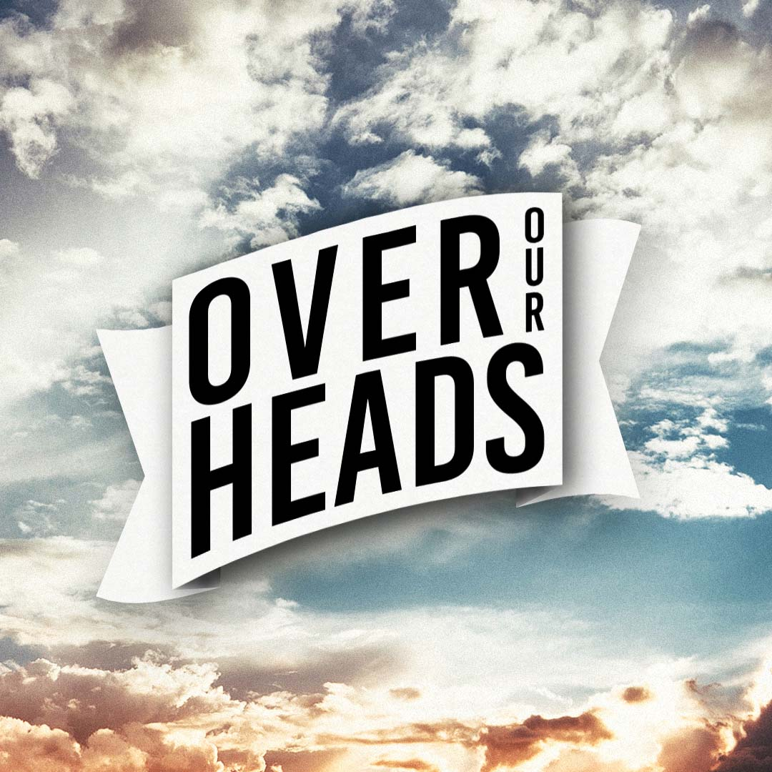 Episodes - Over Our Heads
