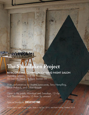 Exhibition Shandaken Project Retrospective Exhibition Thursday, January 15, 2015 New York, NY