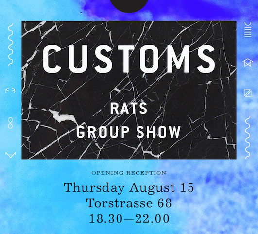 Exhibition   CUSTOMS   August 15 - 24, 2013  David Black, Agnes Karin, Gabriel Kuo, Jeremy Liebman, Olivia Malone, Reuben Lorch-Miller, Keren Richter, Ben Roth, Alessandro Simonetti, Justin Sloane, Tina Tyrell  RATS Berlin, Germany