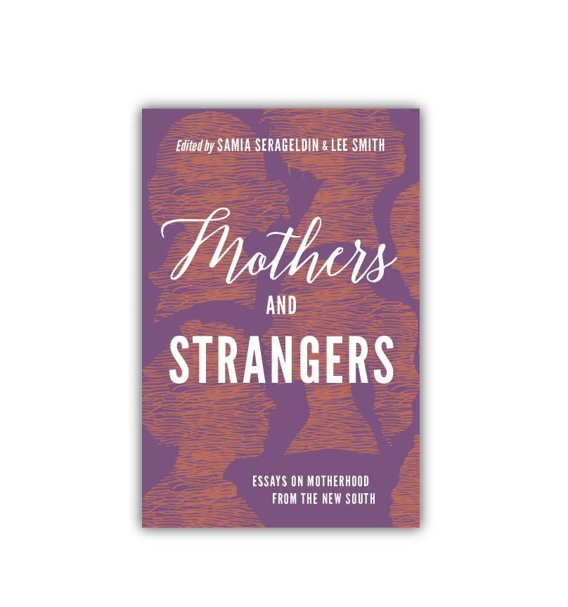 Cover Design and illustration for  Mothers and Strangers  [UNC Press]
