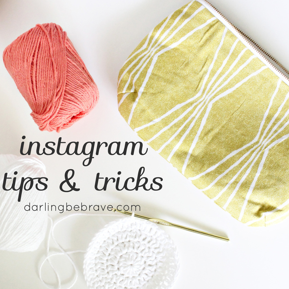 Darling Be Brave - Instagram Tips & Tricks