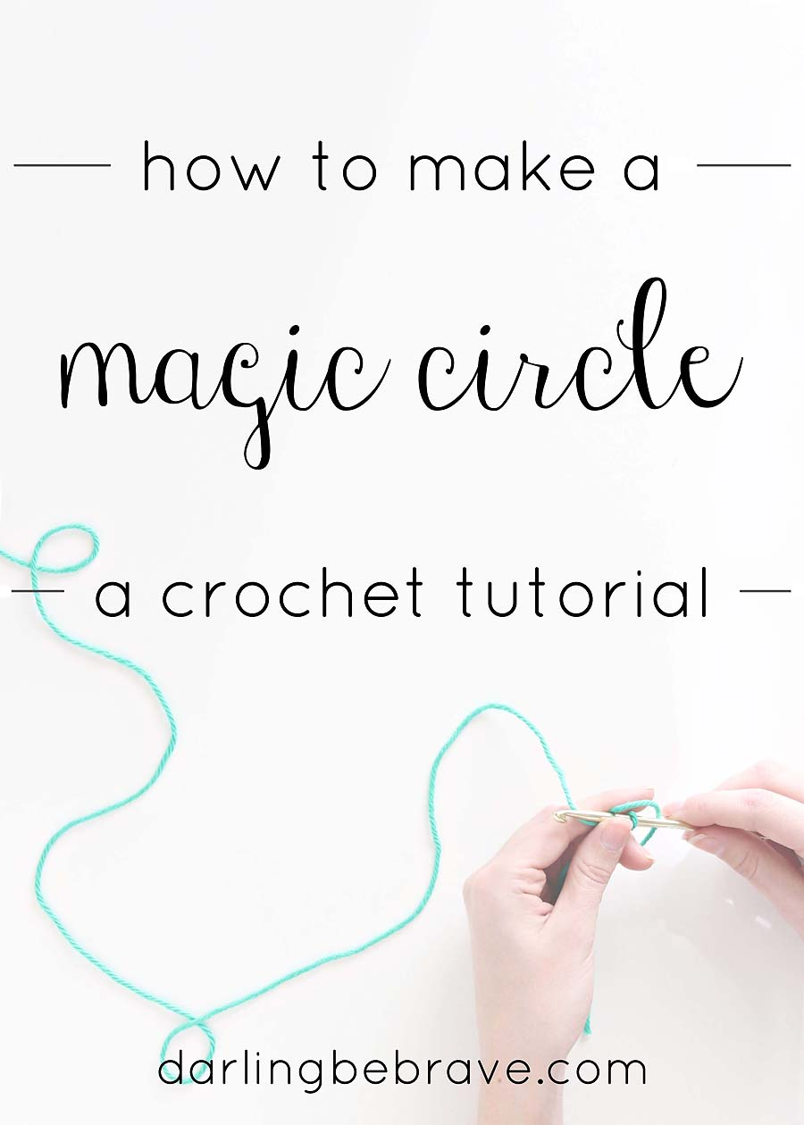 crochet tutorial: how to make a magic circle - darling be brave