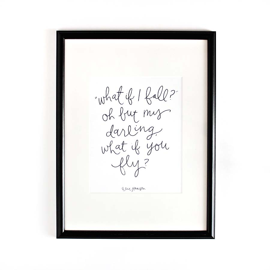 """What if I fall?  Oh but my darling, what if you fly?"" AlexaZDesign Prints // via darlingbebrave.com"