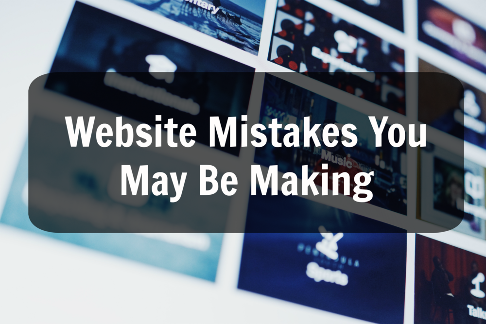 website mistakes you may be making