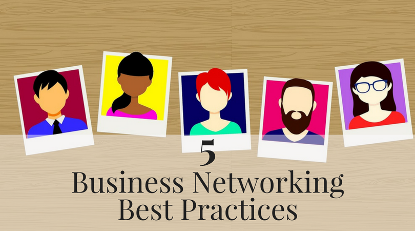 5 business networking best practices