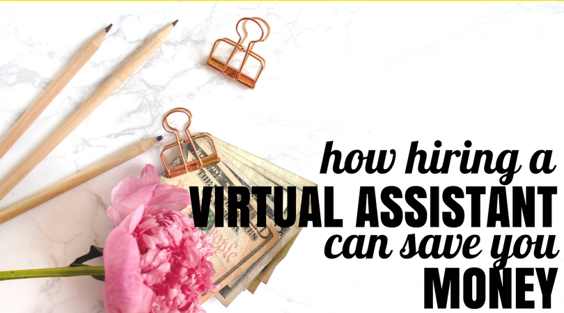 how hiring a virtual assistant can save you money