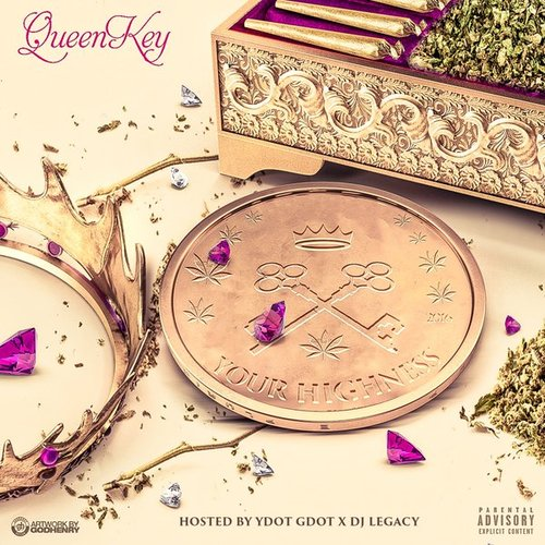 Queen Key - Your Highness Hosted By Y Dot G Dot & DJ Legacy