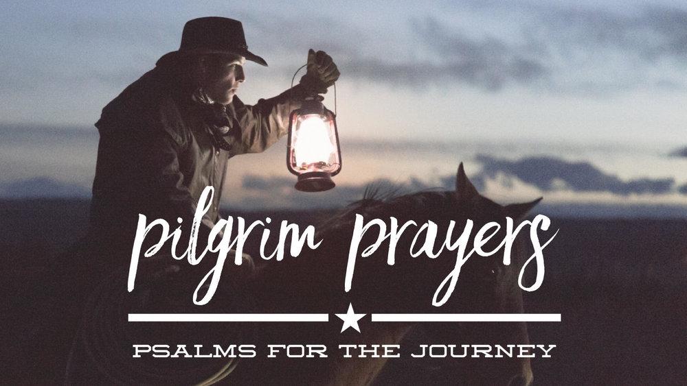 Pilgram Prayers Sermon Series 2019.jpg