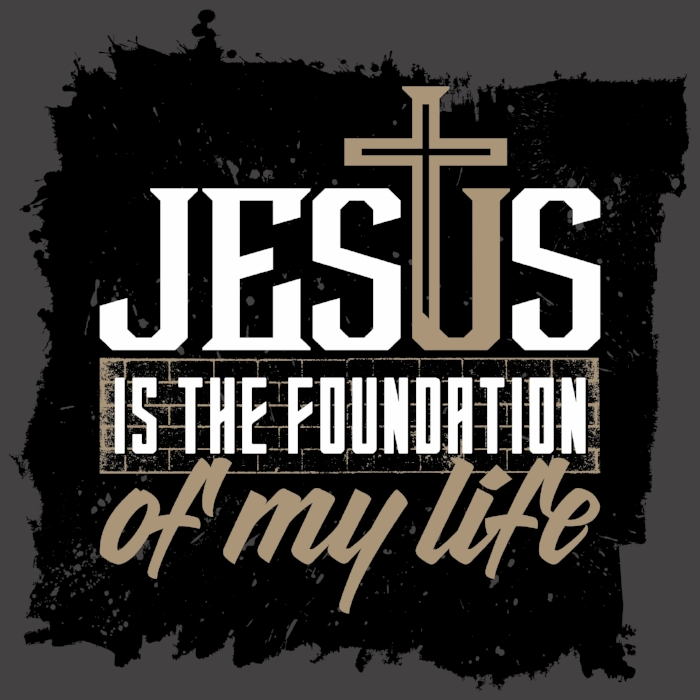 Jesus is my foundation.jpg
