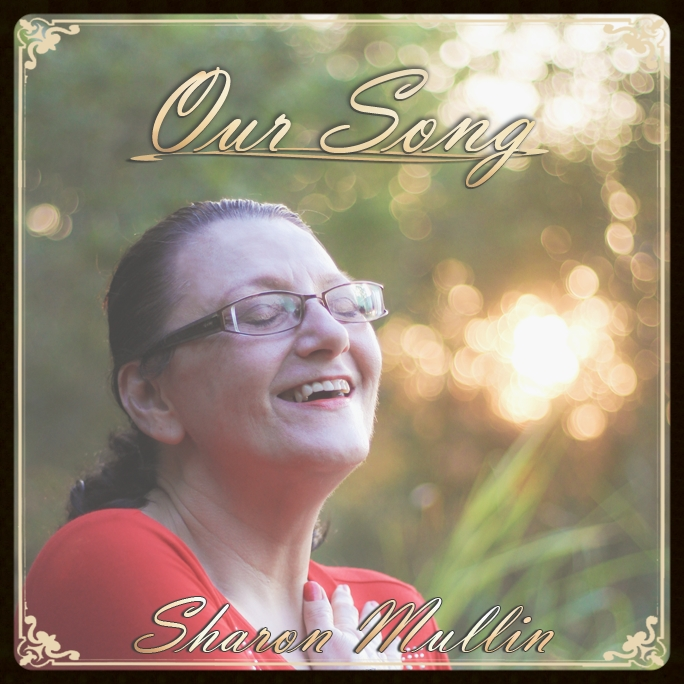 SHARON MULLIN Our Song 2015 Self-Released