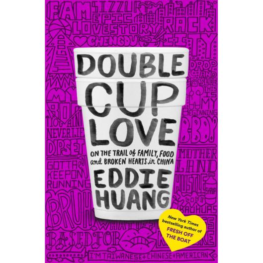 Double Cup Love Eddie Huang.jpg