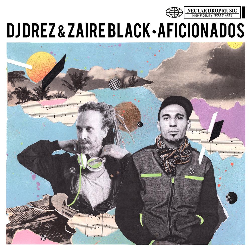 Aficionados DJ Drez & Zaire Black