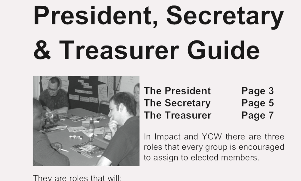 One way in which the YCW and Impact groups promote leadership is through the appointment or election of a President, Secretary and Treasurer of each group.