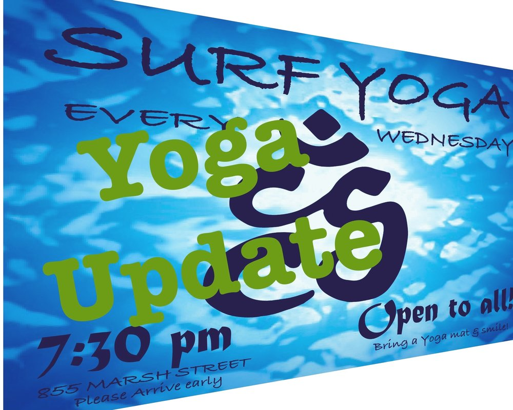 Surf Yoga - Thank you to everyone that has been coming to the Yoga for Surfers classes. We will be starting our next 10 week block of yoga classes starting Wednesday, April 24t at 7:30pm. As always the classes are free and awesome. Call the shop for more information, 805-541-1129.