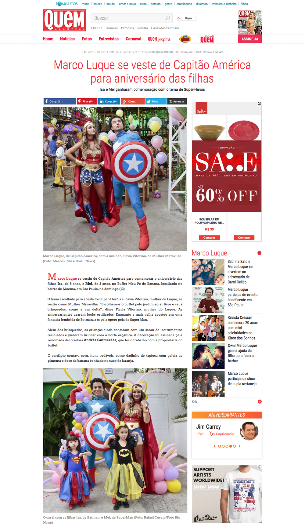 Link da matéria: http://revistaquem.globo.com/QUEM-News/noticia/2015/12/marco-luque-se-veste-de-capitao-america-para-aniversario-das-filhas.html