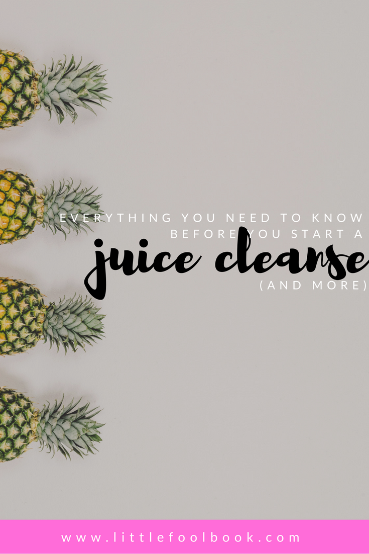 Everything You Need to Know Before You Start a Juice Cleanse
