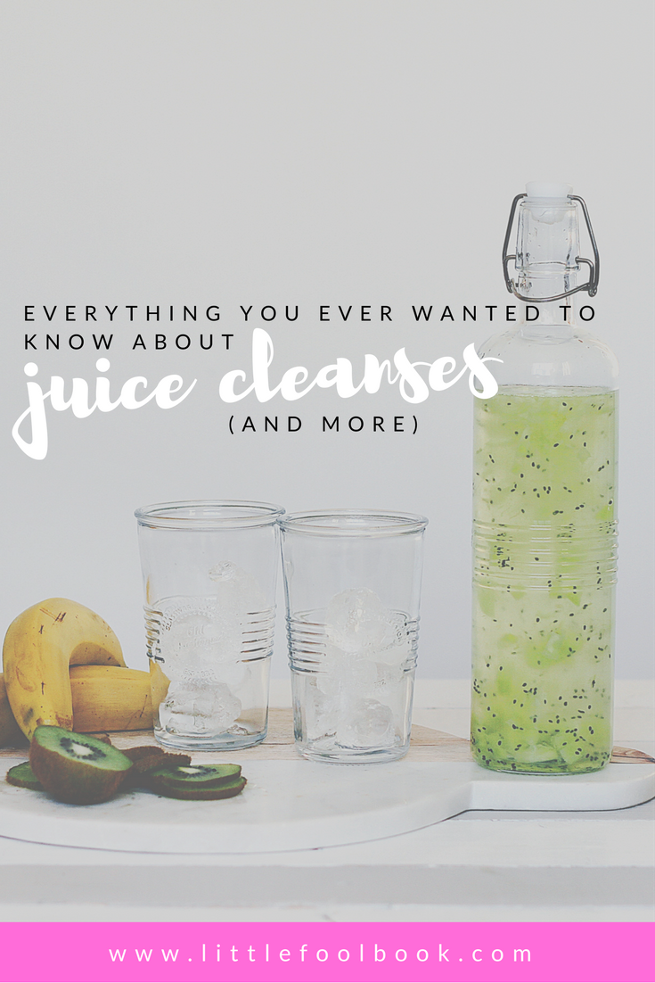 Everything You Ever Wanted To Know About Juice Cleanses