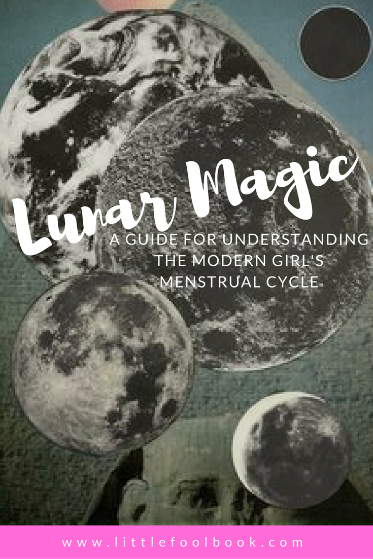 Lunar Magic: A Guide To Understanding The Modern Girl's Menstrual Cycle