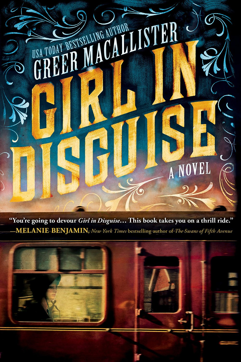 Girl In Disguise  by Greer Macallister  Sourcebooks ---- March 21, 2017