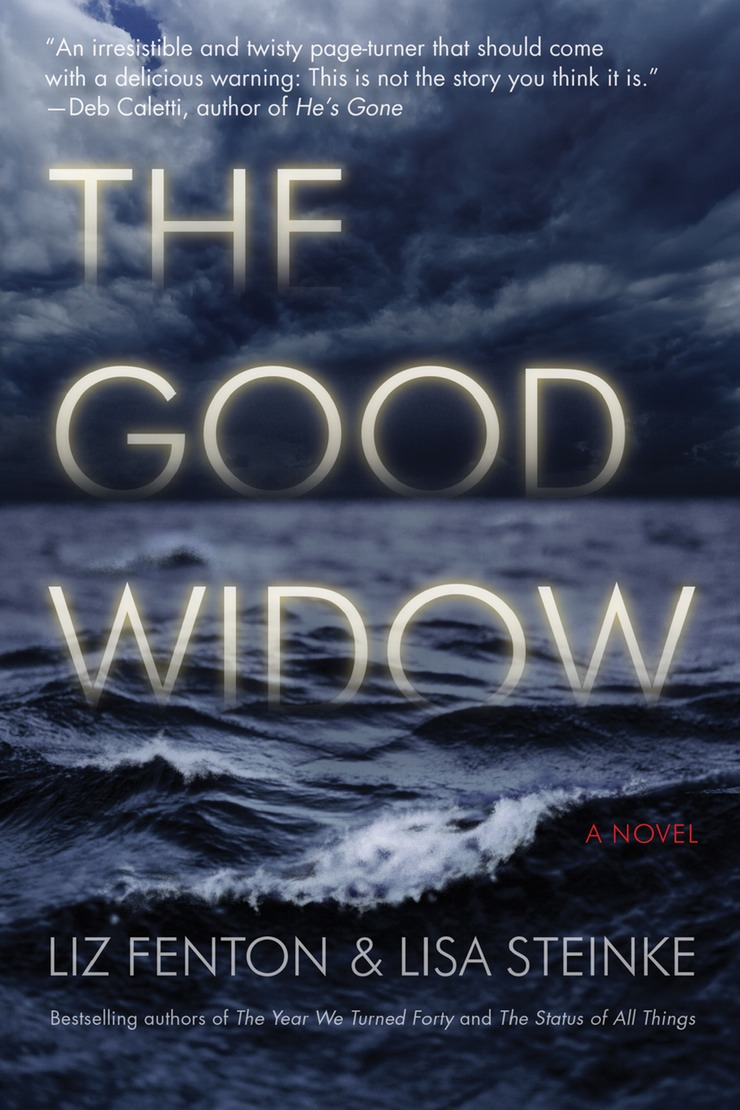 The Good Widow by Liz Fenton & Lisa Steinke Lake Union --- June 1, 2017