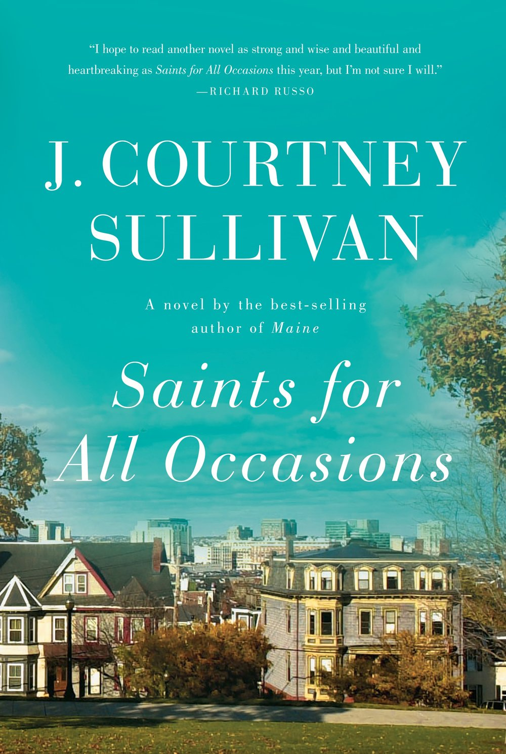 Saints for All Occasions  by J. Courtney Sullivan  Knopf --- May 6, 2017