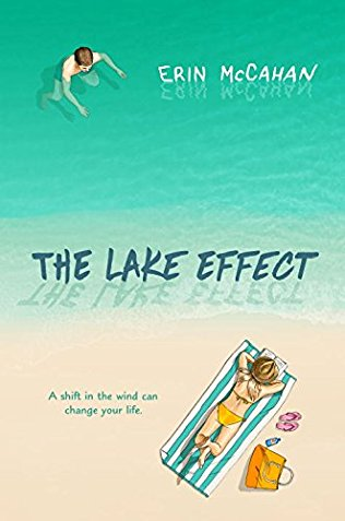The Lake Effect  by Erin McCahan  Dial Books --- July 11, 2017