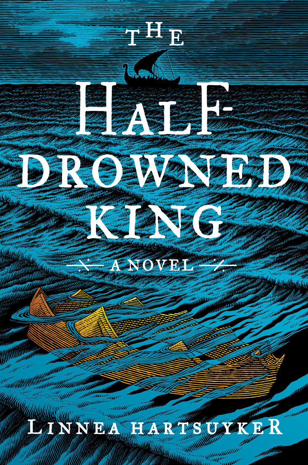 The Half-Drowned King by Linnea Hartsuyker HarperCollins --- August 1, 2017