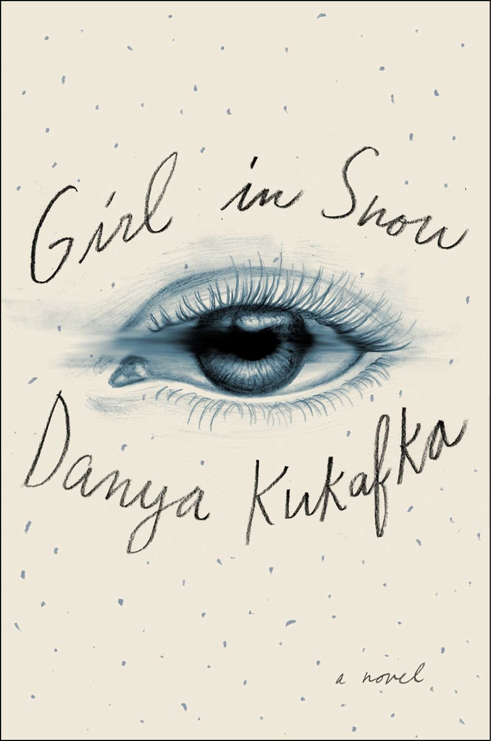 Girl in Snow by Danya Kukafka Simon & Schuster --- August 1, 2017