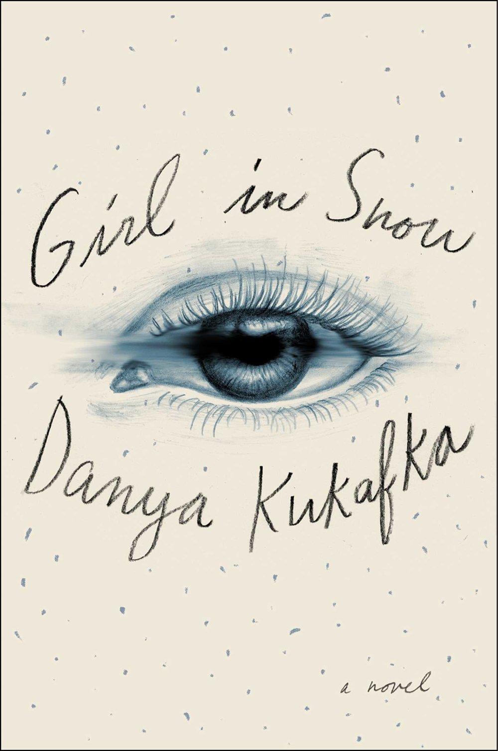 Girl in Snow  by Danya Kukafka  Simon & Schuster --- August 1, 2017