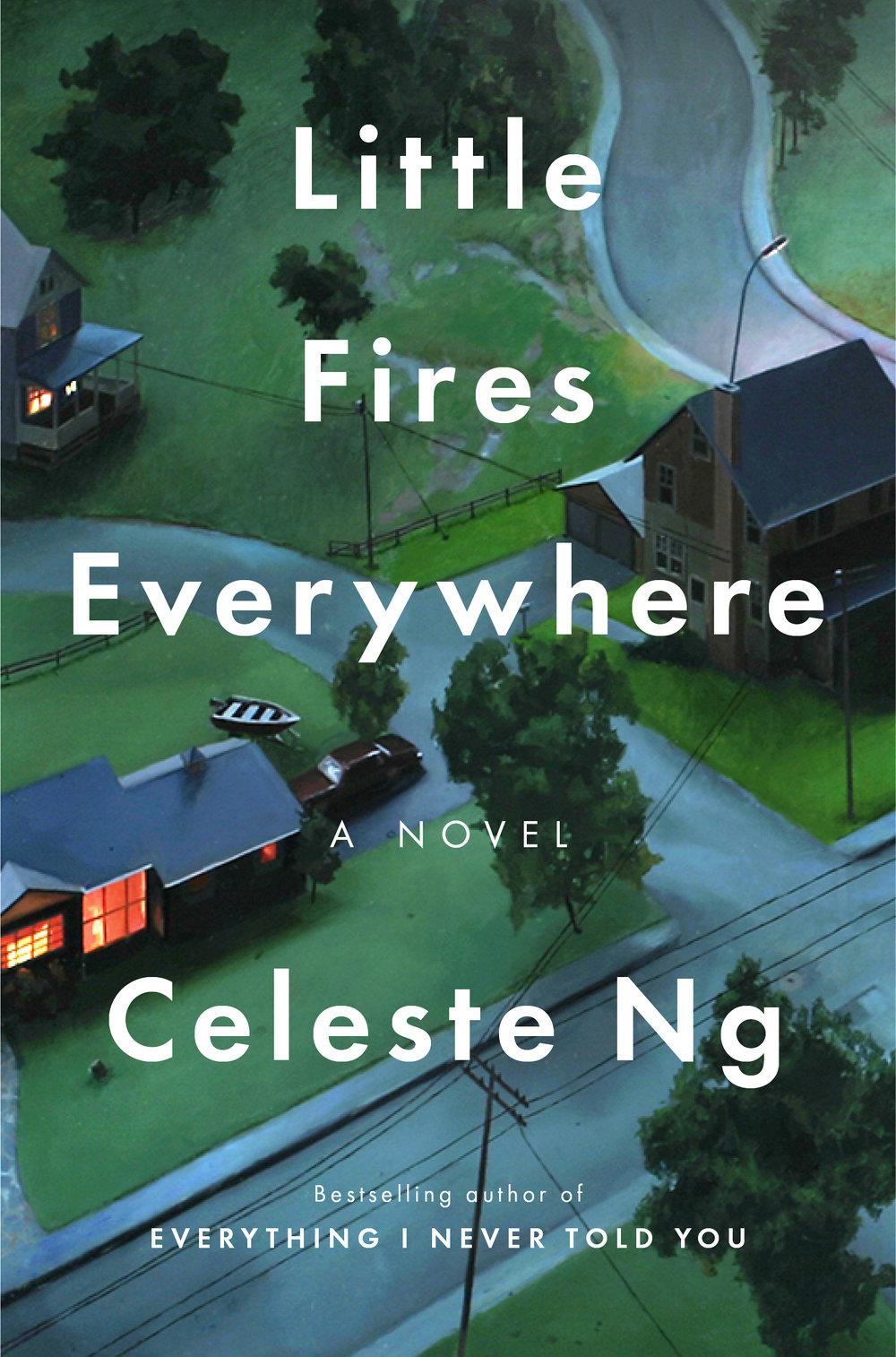 Little Fires Everywhere  by Celeste Ng  Penguin Press --- September 12, 2017