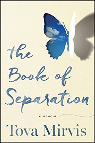 The Book of Separation  by Tova Mirvis  Houghton Mifflin Harcourt --- September 19, 2017