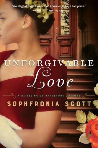 Unforgivable Love  by Sophfronia Scott  William Morrow --- September 26, 2017