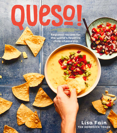 QUESO!  by Lisa Fain  Ten Speed Press --- September 26, 2017