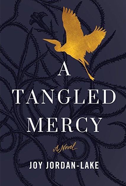 A Tangled Mercy    by Joy Jordan-Lake  Lake Union --- November 1, 2017