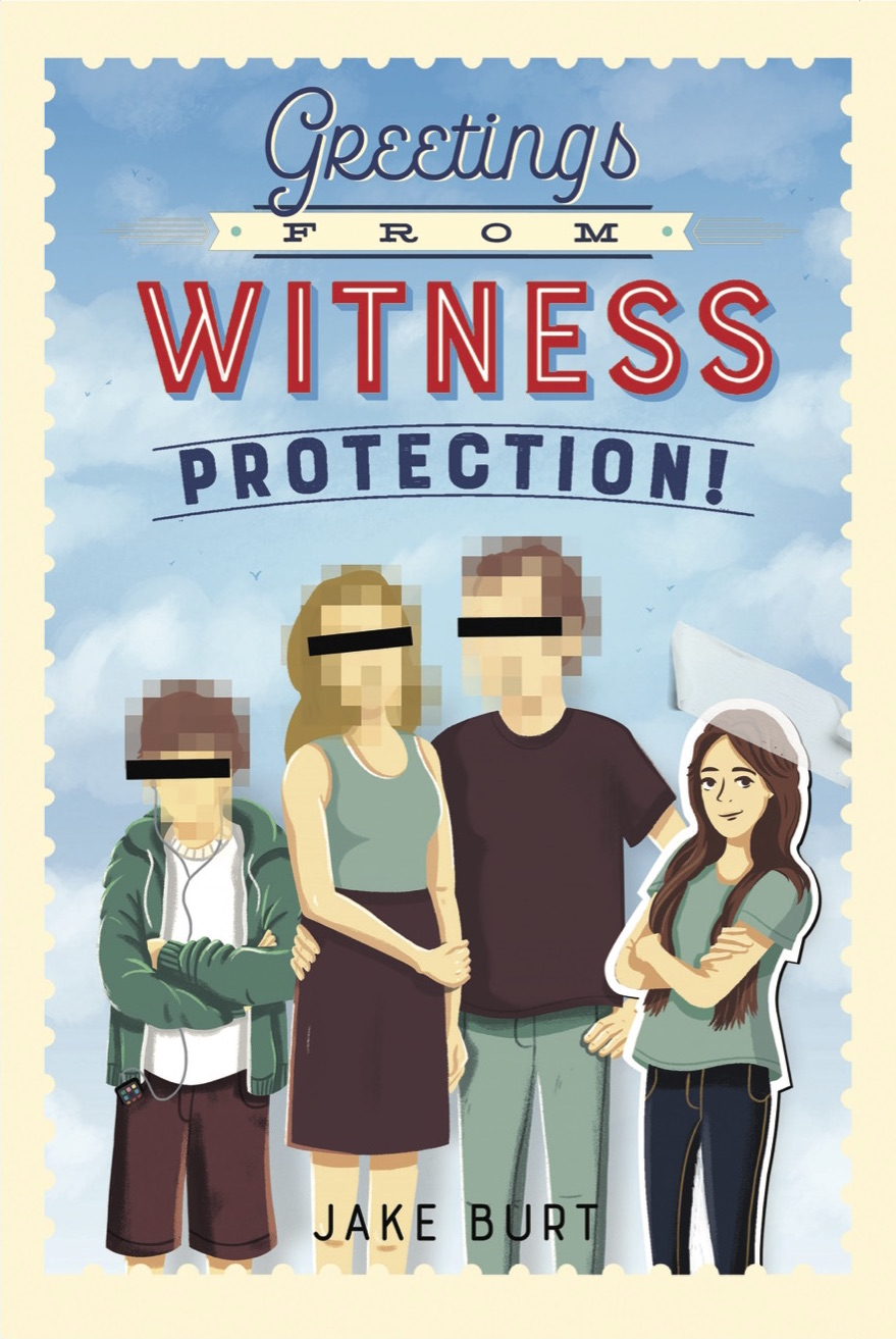 Greetings from Witness Protection!    by Jake Burt  Feiwel & Friends --- October 3, 2017